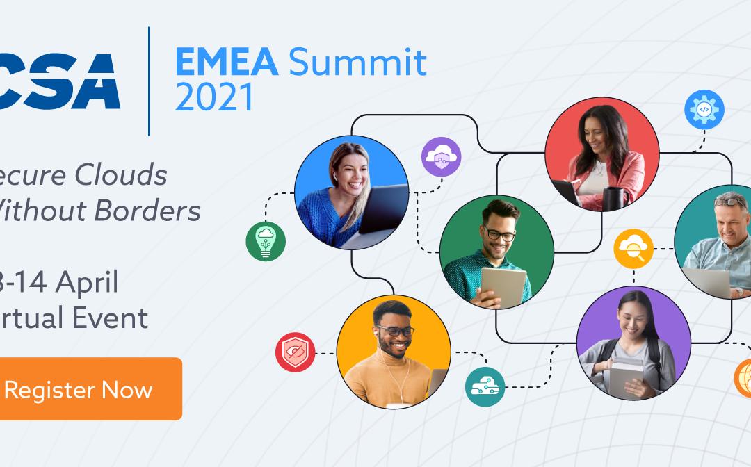 Cloud Security Alliance EMEA Summit 2021 – April 13 – 14, 2021